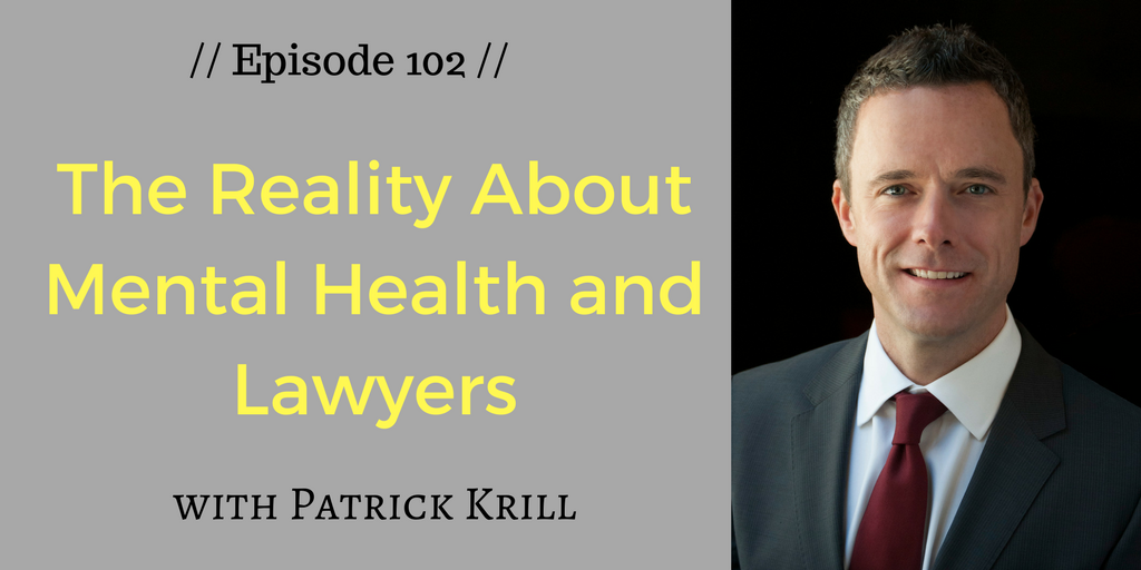 The Reality About Mental Health And Lawyers With Patrick Krill Gwl